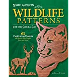 North American Wildlife Patterns for the Scroll Saw: 61 Captivating Designs for Moose, Bear, Eagles, Deer and More (Fox Chape