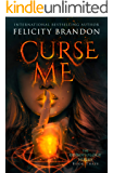 Curse Me: A Paranormal Demon Romance (The Demonology Series Book 3)