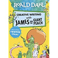 Roald Dahl Creative Writing with James and the Giant Peach: How to Write Phenomenal Poetry