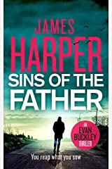Sins Of The Father: An Evan Buckley Crime Thriller (Evan Buckley Thrillers Book 3) Kindle Edition