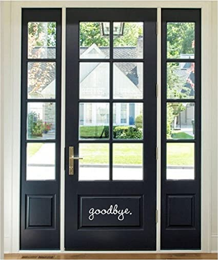 Back Of Door INSIDE House Sticker   GOODBYE (White)   Inspirational Wall  Quotes Sayings