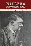 Hitlers Revolution: Ideologie, Sozialprogramme, Außenpolitik