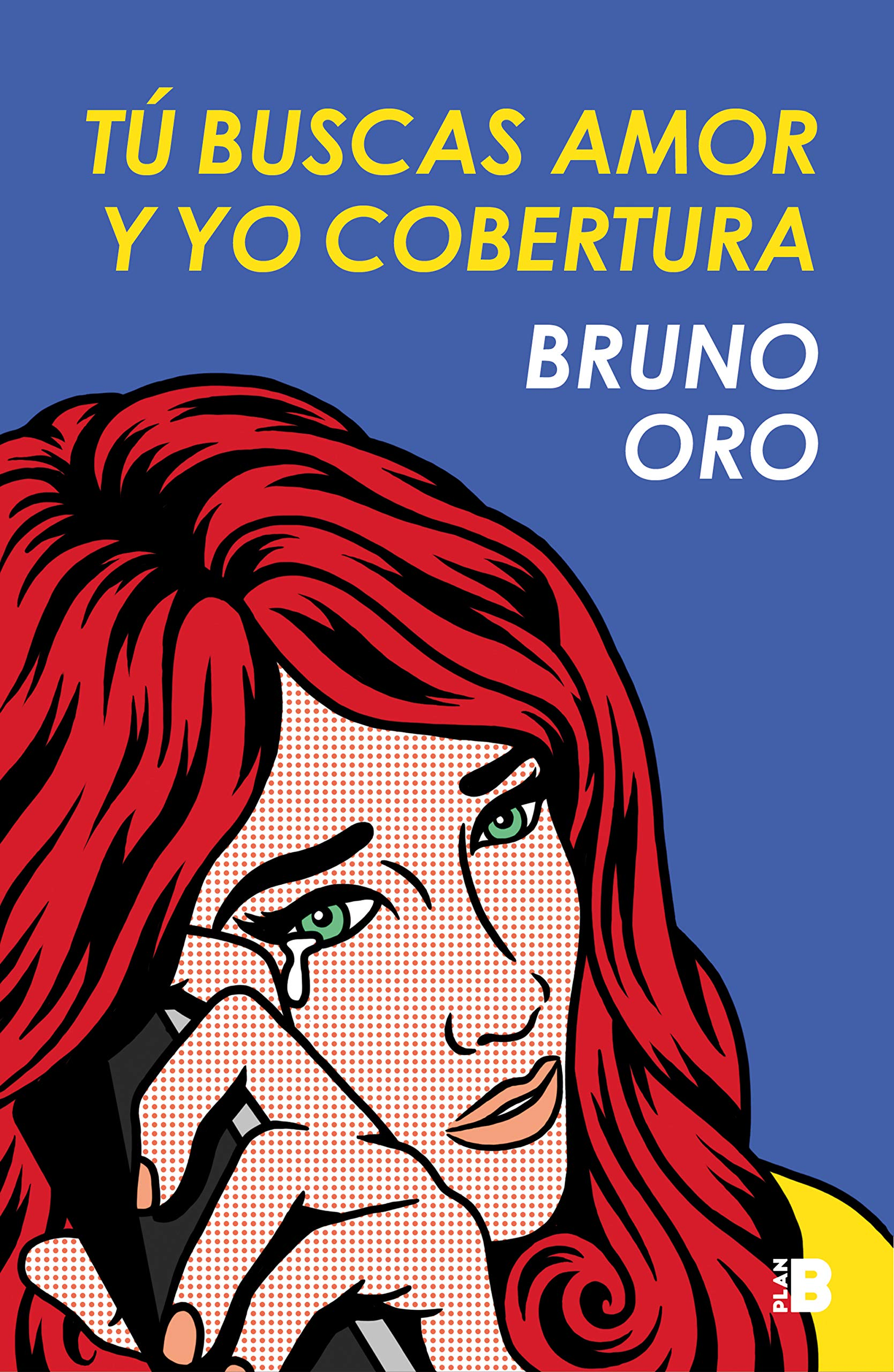 Tú buscas amor y yo cobertura (Plan B): Amazon.es: Oro, Bruno: Libros