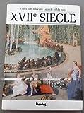 XVIIe siecle, Les grands auteurs francais du programme, anthologie et histoire litteraire