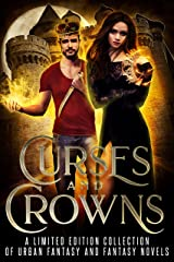 Curses and Crowns: A Limited Edition Collection of Urban Fantasy and Fantasy Novels Kindle Edition