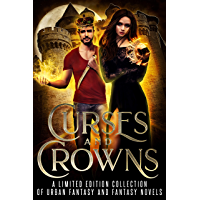 Curses and Crowns: A Limited Edition Collection of Urban Fantasy and Fantasy Novels (English Edition)