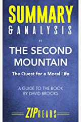 Summary & Analysis of The Second Mountain: The Quest for a Moral Life | A Guide to the Book by David Brooks Kindle Edition
