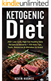 Keto Diet: 250+ Low-Carb, High-Fat Healthy Ketogenic Diet Recipes & Desserts + 100 Keto Tips, Tools, Resources & Mistakes to Avoid. (Ketogenic Cookbook, Lose Weight, Burn Fat,& Ketosis)