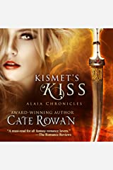 Kismet's Kiss: A Fantasy Romance: Alaia Chronicles Audible Audiobook