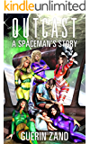 Outcast: A Spaceman's Story