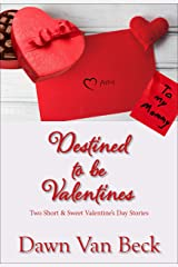 Destined to be Valentines: Two Short & Sweet Valentine's Day Stories Kindle Edition