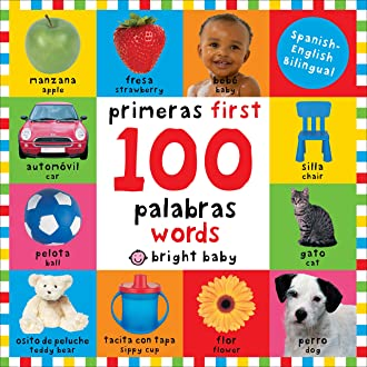 #4 First 100 Words Bilingual: Primeras 100 palabras - Spanish-English Bilingual (Spanish Edition