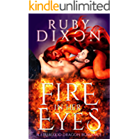 Fire In Her Eyes: A Post-Apocalyptic Dragon Shifter Romance (Fireblood Dragons Book 7) (English Edition)