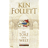 Die Tore der Welt: Roman (Kingsbridge-Roman 2) (German Edition)
