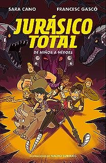 De niños a héroes (Serie Jurásico Total 3) (Spanish Edition)