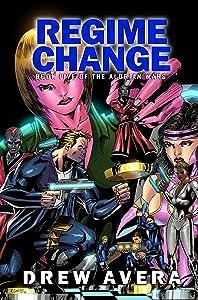 REGIME CHANGE (THE ALORIAN WARS Book 5)