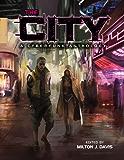 The City: A Cyberfunk Anthology (English Edition)