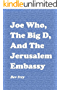 Joe Who, The Big D, And The Jerusalem Embassy