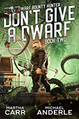 Don't Give A Dwarf (Dwarf Bounty Hunter Book 2) Kindle Edition