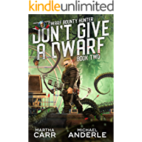 Don't Give A Dwarf (Dwarf Bounty Hunter Book 2) book cover