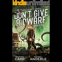 Don't Give A Dwarf (Dwarf Bounty Hunter Book 2)