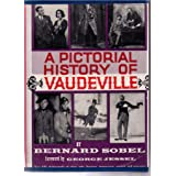 A Pictorial History of Vaudeville