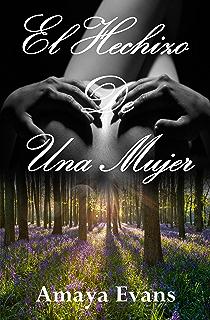 El Hechizo De Una Mujer (Spanish Edition)
