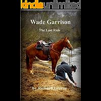 Wade Garrison The Last Ride
