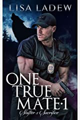 One True Mate 1: Shifter's Sacrifice Kindle Edition