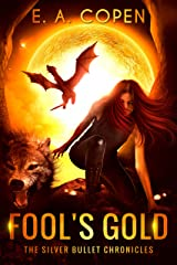 Fool's Gold (The Silver Bullet Chronicles Book 2) Kindle Edition