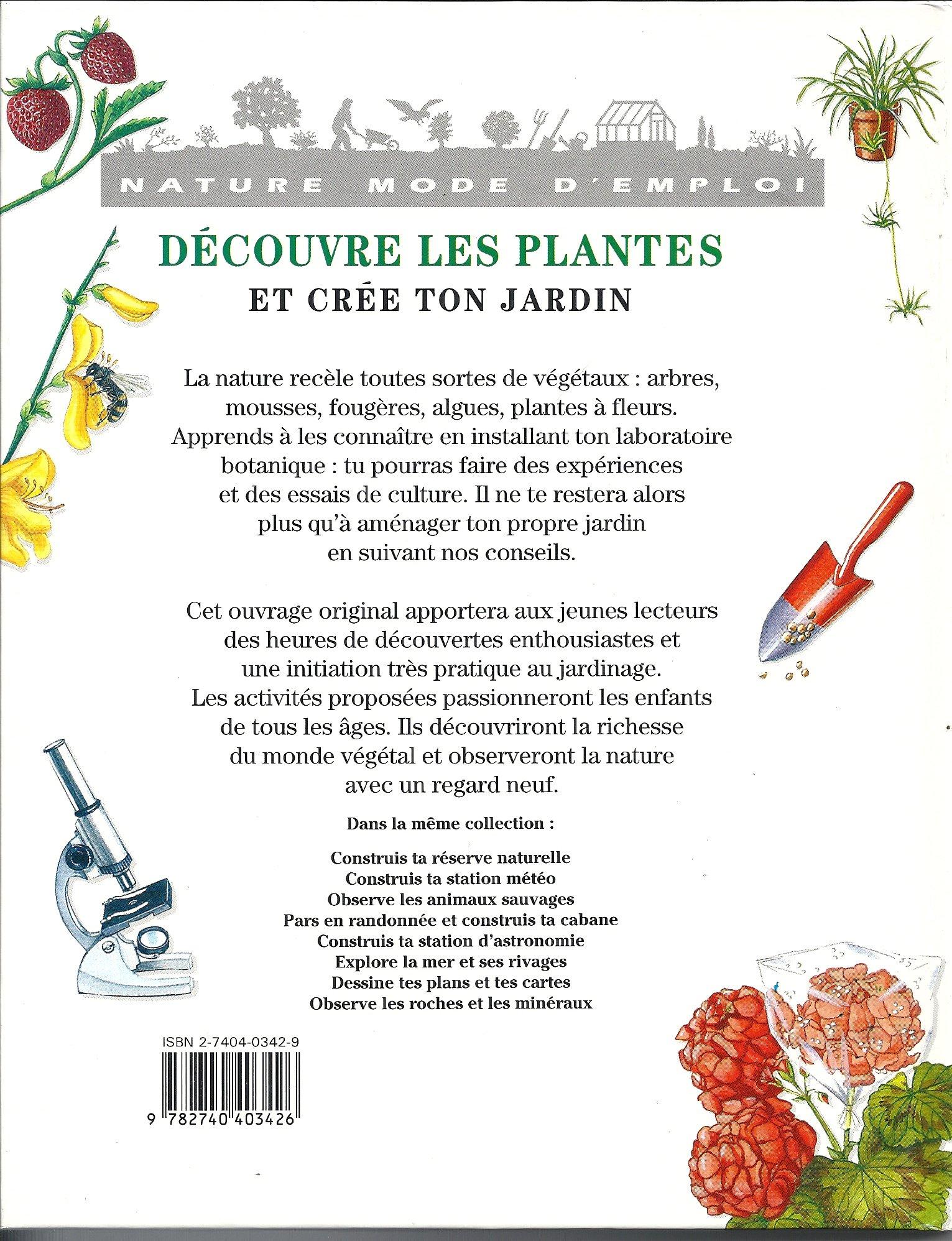 Découvre les plantes et crée ton jardin: 9782740403426: Amazon.com ...