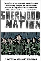 Sherwood Nation: a novel Kindle Edition