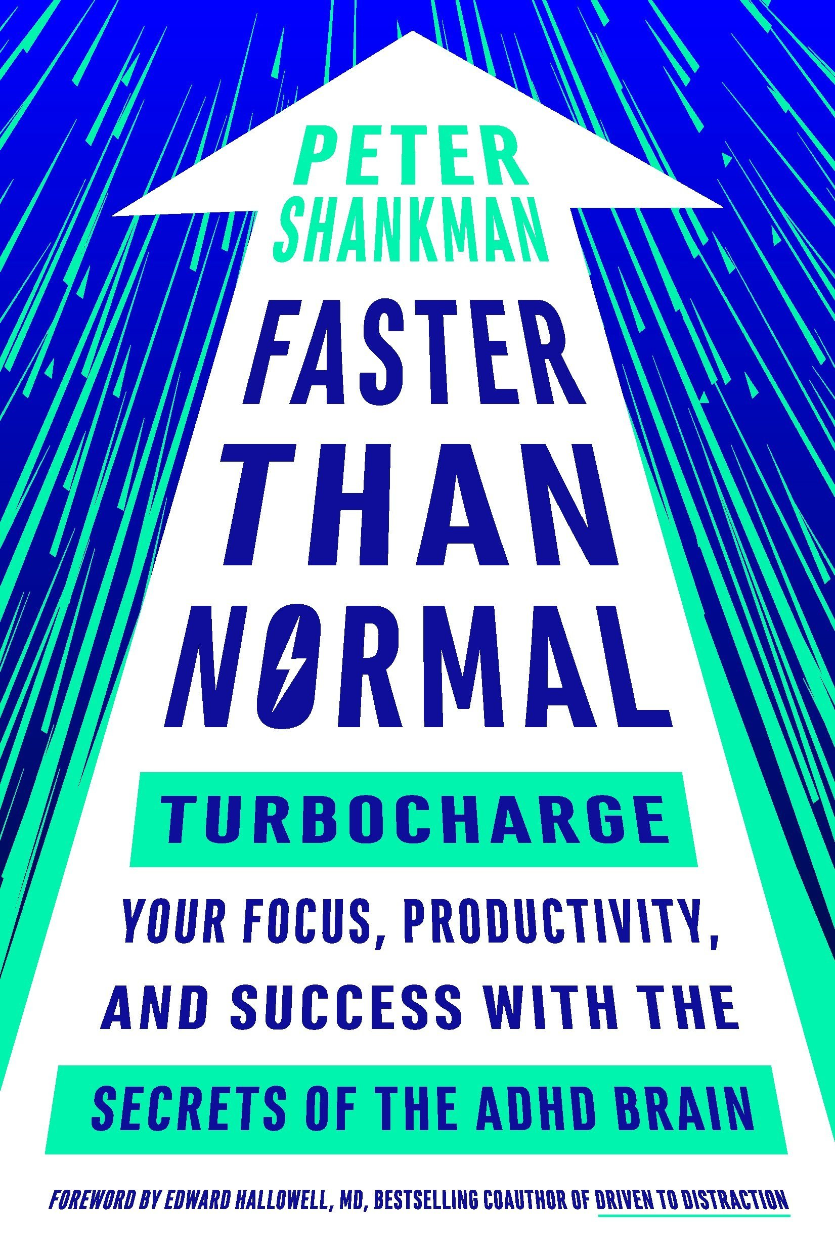 Faster Than Normal: Turbocharge Your Focus, Productivity, and Success with the Secrets of the ADHD Brain: Amazon.es: Peter Shankman, Edward Hallowell: ...