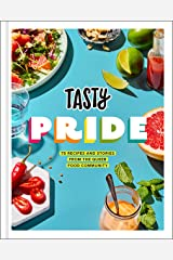 Tasty Pride: 75 Recipes and Stories from the Queer Food Community Kindle Edition