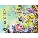 Valmiki s Ramayana : Bal Kanda, Ayodhya Kand, Aranya Kand, Kishkindha Kand, Sundara Kanda, Yuddha Kand,