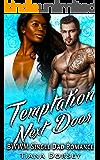 Temptation Next Door: BWWM Single Dad Romance