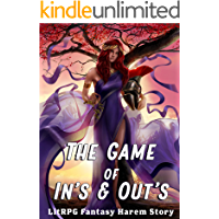 The Game of In's and Out's (LitRPG Fantasy Harem Story)