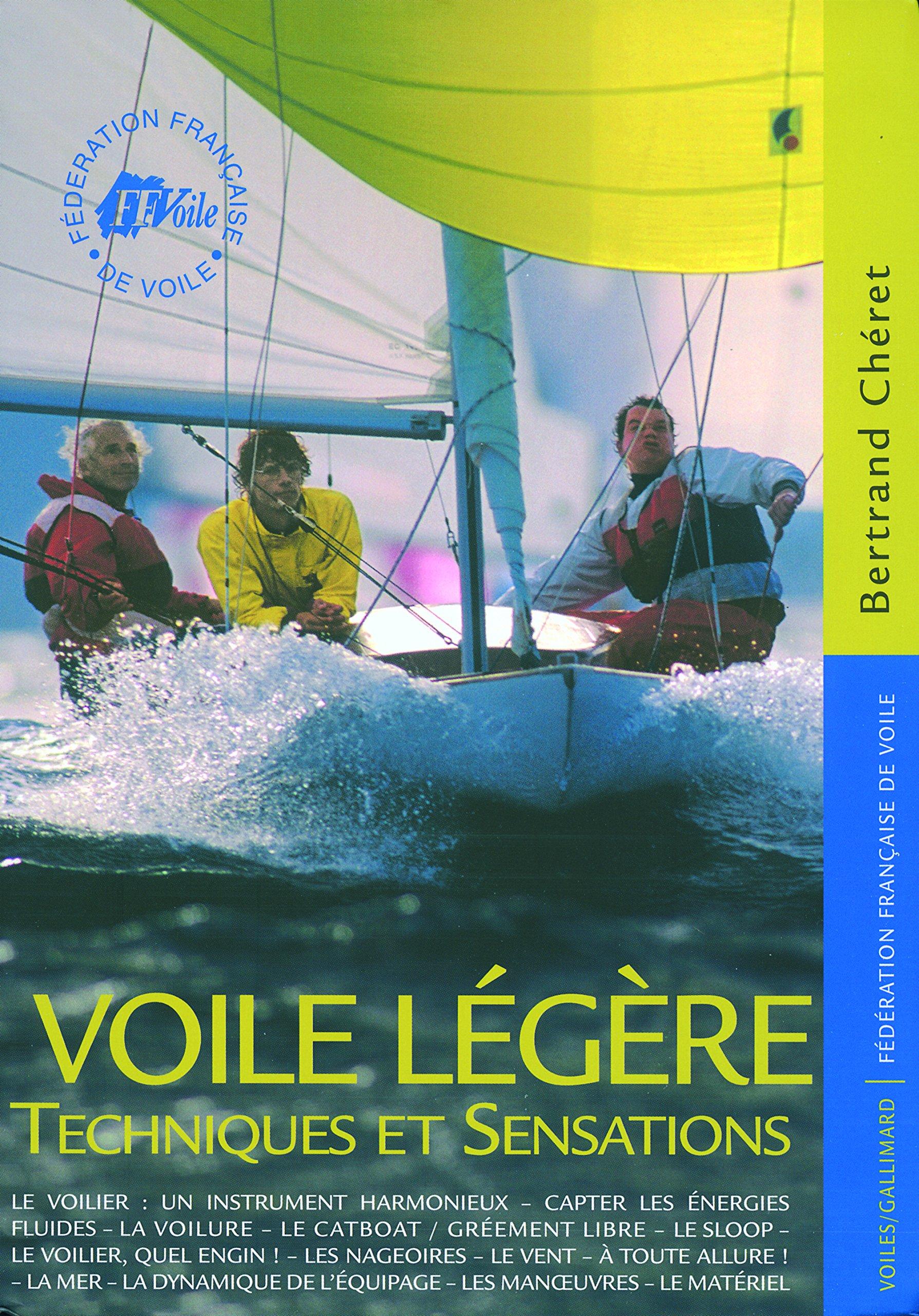 Voile légère: Techniques et sensations Broché – 5 octobre 2006 Bertrand Chéret Voiles Gallimard 2742412638 MAK_VRG_9782742412631