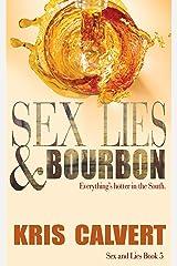 Sex, Lies & Bourbon (Sex and Lies Book 5) Kindle Edition