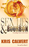 Sex, Lies & Bourbon (Sex and Lies Book 5)