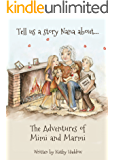 Tell us a story Nana about... The Adventures of Mimi and Marmi