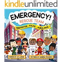 Emergency Rescue Teams: Firefighter, Police, Ambulance (Books For Toddlers Book 5)
