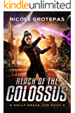 Reach of the Colossus: A Steampunk Space Opera Adventure (A Holly Drake Job Book 6)
