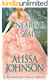 Nearly a Lady (Haverston Family Trilogy Book 1) (English Edition)