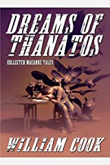 Dreams of Thanatos: Collected Macabre Tales