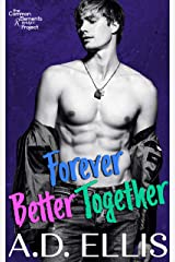Forever Better Together: A steamy, childhood-best-friends-to-lovers, opposites-attract, M/M romance Kindle Edition