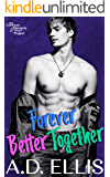 Forever Better Together: A steamy, childhood-best-friends-to-lovers, opposites-attract, M/M romance