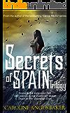 Secrets of Spain Trilogy: Blood in the Valencian Soil - Vengeance in the Valencian Water - Death in the Valencian Dust