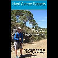 The Via Algarviana: An English guide to the 'Algarve Way'