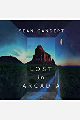Lost in Arcadia: A Novel Audible Audiobook